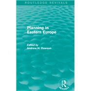 Planning in Eastern Europe (Routledge Revivals) by Dawson; Andrew H., 9781138853393