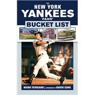 The New York Yankees Fans' Bucket List by Feinsand, Mark; Cone, David, 9781629373393