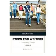 Steps for Writers Composing Essays, Volume 2 by Eggers, Phillip, 9780134053394