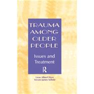 Trauma Among Older People: Issues and Treatment by Hyer,Leon Albert, 9780415763394