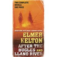 After the Bugles and Llano River by Kelton, Elmer, 9780765393395