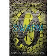 Swarm by Westerfeld, Scott; Lanagan, Margo; Biancotti, Deborah, 9781481443395