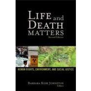 Life and Death Matters: Human Rights, Environment, and Social Justice, Second Edition by Johnston,Barbara Rose, 9781598743395