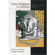 Asian Religions in America A Documentary History