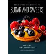 The Oxford Companion to Sugar and Sweets by Goldstein, Darra; Mintz, Sidney, 9780199313396