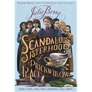 The Scandalous Sisterhood of Prickwillow Place by Berry, Julie, 9781250073396