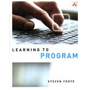Learning to Program by Foote, Steven, 9780789753397