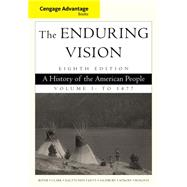 Cengage Advantage Series: The Enduring Vision A History of the American People, Vol. I by Boyer, Paul S.; Clark, Clifford E.; Halttunen, Karen; Kett, Joseph F.; Salisbury, Neal, 9781285193397