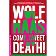 Come, Sweet Death by HAAS, WOLFJANUSCH, ANNIE, 9781612193397