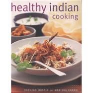 Healthy Indian Cooking by Husain, Shezhad; Kanani, Manisha, 9781780193397