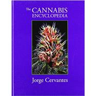 The Cannabis Encyclopedia by Cervantes, Jorge; Frank, Mel; McIvor, Justin; Valdes, Christopher; Nomaad, 9781878823397