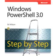 Windows Powershell 3.0 Step by Step by Wilson, Ed, 9780735663398