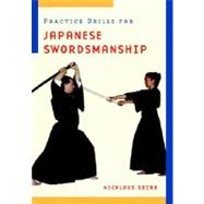 Practice Drills For Japanese Swordsmanship by Suino, Nicklaus, 9780834803398