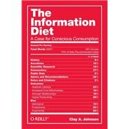 The Information Diet by Johnson, Clay A., 9781491933398