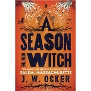 A Season With the Witch by Ocker, J. W., 9781581573398