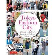 Tokyo Fashion City by Keet, Philomena; Manabe, Yuri, 9784805313398