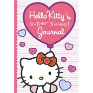 Hello Kitty's Super Sweet Journal by Olsen, Leigh, 9780448483399