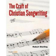 The Craft of Christian Songwriting by Sterling, Robert, 9781423463399