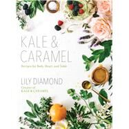 Kale & Caramel by Diamond, Lily, 9781501123399