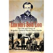 Lincoln's Bold Lion by Huffstodt, James T., 9781612003399