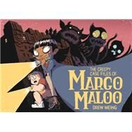 The Creepy Case Files of Margo Maloo by Weing, Drew, 9781626723399