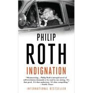 Indignation by Roth, Philip, 9780307473400