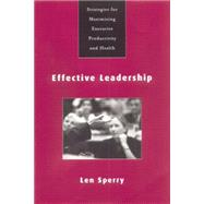 Effective Leadership: Strategies for Maximizing Executive Productivity and Health by Sperry,Len, 9780415763400