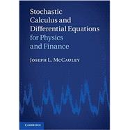 Stochastic Calculus and Differential Equations for Physics and Finance by Joseph L. McCauley, 9780521763400