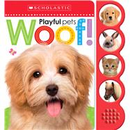 Woof! (Scholastic Early Learners: Noisy Playful Pets) by Unknown, 9780545903400