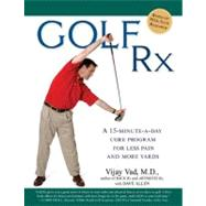 Golf Rx A 15-Minute-a-Day Core Program for More Yards and Less Pain by Vad, Vijay; Allen, Dave, 9781592403400