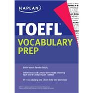 Kaplan Toefl Vocabulary Prep by Kaplan, 9781625233400