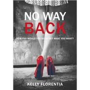 No Way Back by Florentia, Kelly, 9781911583400