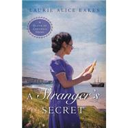A Stranger's Secret by Eakes, Laurie Alice, 9780310333401
