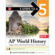 5 Steps to a 5: AP World History 2019 by Martin, Peggy, 9781260123401