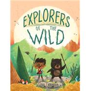 Explorers of the Wild by Atkinson, Cale; Atkinson, Cale, 9781484723401