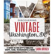 Discovering Vintage Washington, DC by Brienza, Laura; Williams, Jai, 9781493013401