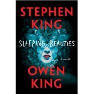 Sleeping Beauties by King, Stephen; King, Owen, 9781501163401