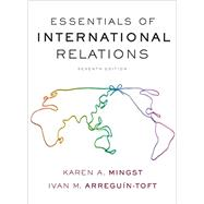 Essentials of International Relations by Mingst, Karen A.; Arreguín-toft, Ivan M., 9780393283402
