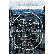 The Only Street in Paris by Sciolino, Elaine, 9780393353402
