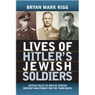 Lives of Hitler's Jewish Soldiers by Rigg, Bryan Mark, 9780700623402