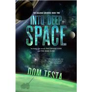 The Galahad Archives Book Two Into Deep Space by Testa, Dom; Ferguson, Nicola, 9780765383402