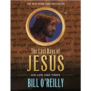 The Last Days of Jesus His Life and Times by Unknown, 9781250073402