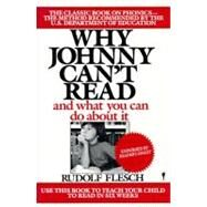Why Johnny Can't Read by Flesch, Rudolph, 9780060913403