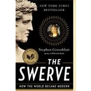 Swerve : How the World Became Modern by GREENBLATT,STEPHEN, 9780393343403