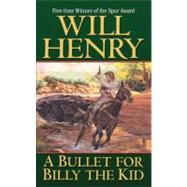A Bullet for Billy the Kid by Henry, Will, 9780843963403