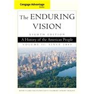 Cengage Advantage Series: The Enduring Vision A History of the American People, Volume II by Boyer, Paul S.; Clark, Clifford E.; Halttunen, Karen; Kett, Joseph F.; Salisbury, Neal, 9781285193403