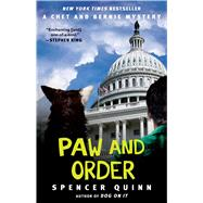 Paw and Order A Chet and Bernie Mystery by Quinn, Spencer, 9781476703404