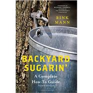Backyard Sugarin' by Mann, Rink; Wolf, Daniel (ORC); Farrell, Michael, 9781581573404