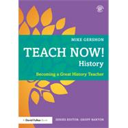 Teach Now! History: Becoming a Great History Teacher by Gershon; Mike, 9780415713405