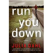 Run You Down A Novel by Dahl, Julia, 9781250043405